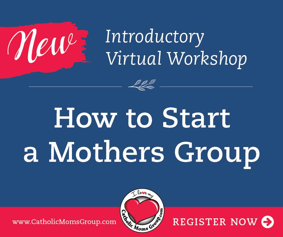 Virtual Catholic Mothers Group Workshop