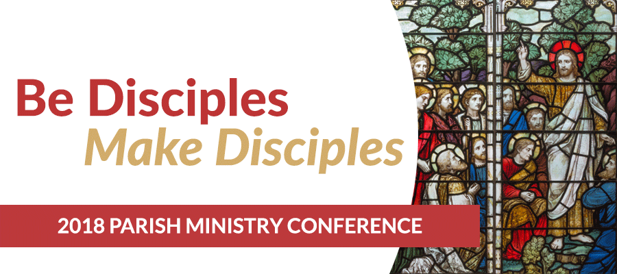 2018 Parish Ministry Conference: Be Disciples. Make Disciples, image has stained glass windows